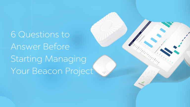 6 Questions to Answer Before Starting Managing Your Beacon Project